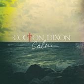 Play & Download Calm by Colton Dixon | Napster