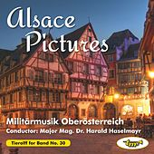 Play & Download Alsace Pictures by Militärmusik Oberösterreich | Napster