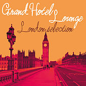 Grand Hotel Lounge (London Selection) by Various Artists