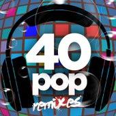 40 Pop Remixes by Various Artists
