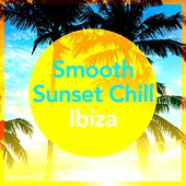 Play & Download Smooth Sunset Chill Ibiza by Various Artists | Napster