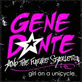Girl on a Unicycle by Gene Dante and the Future Starlets