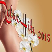 Play & Download Relax Hits 2015 by Various Artists | Napster