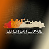 Play & Download Bar Lounge Berlin by Various Artists | Napster