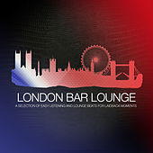 Play & Download London Bar Lounge by Various Artists | Napster