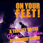 Play & Download On Your Feet! (A Tribute to the Gloria Estefan Broadway Show) by Various Artists | Napster