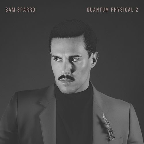 Play & Download Quantum Physical, Vol. 2 by Sam Sparro | Napster