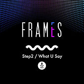 Play & Download Step2 / What U Say by Frames | Napster