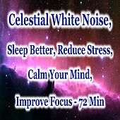 Play & Download Celestial White Noise: Sleep Better, Reduce Stress, Calm Your Mind, Improve Focus (72 Min) by SleepNpeace | Napster