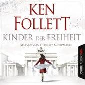 Jahrhundert-Trilogie, Folge 3: Kinder der Freiheit (Ungekürzt) von Ken Follett