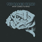 Play & Download What Comes to Mind by The Haggis Horns | Napster