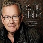 Wer Lieder singt, braucht keinen Therapeuten by Bernd Stelter