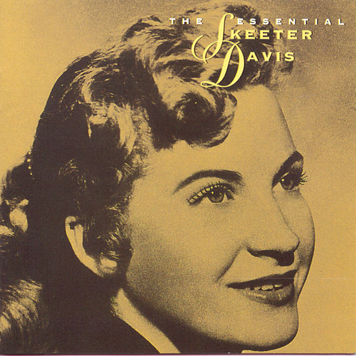 The Essential Skeeter Davis by Skeeter Davis