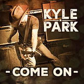 Play & Download Come On by Kyle Park | Napster
