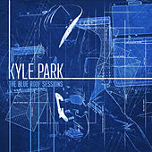 Play & Download The Blue Roof Sessions by Kyle Park | Napster