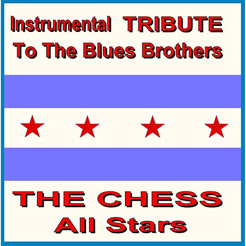 Play & Download Instrumental Tribute to the Blues Brothers by The Chess Allstars | Napster