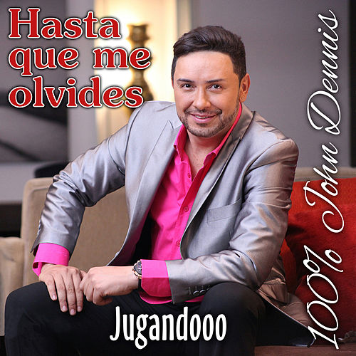 Play & Download Hasta Que Me Olvides by John Dennis | Napster