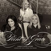 Directions Home (Songs We Love, Songs You Know) by Point of Grace