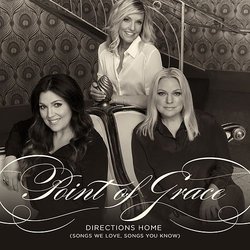 Play & Download Directions Home (Songs We Love, Songs You Know) by Point of Grace | Napster