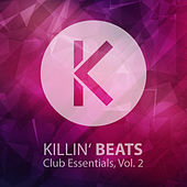 Play & Download Killin' Beats Club Essentials, Vol. 2 by Various Artists | Napster