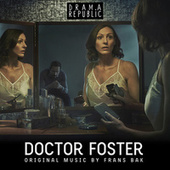 Doctor Foster (Original Television Soundtrack) by Frans Bak