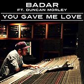 You Gave Me Love (feat. Duncan Morley) by Duncan Morley