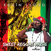 Play & Download Sweet Reggae Music - Single by Kevin Lloyd | Napster