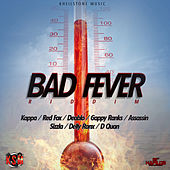 Play & Download Bad Fever Riddim by Various Artists | Napster