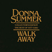 Play & Download Walk Away: The Best of Donna Summer (1977-1980) by Donna Summer | Napster
