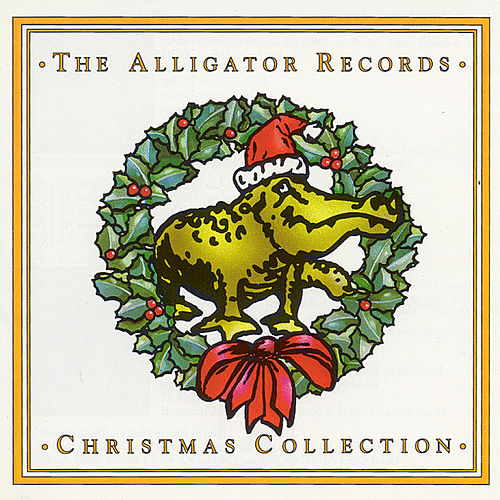 Play & Download The Alligator Records Christmas Collection by Various Artists | Napster