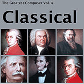The Greatest Composer Vol. 4, Classical by Various Artists