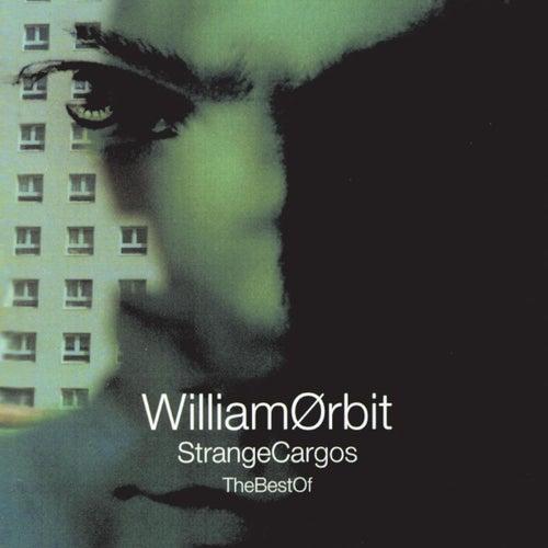 The Best Of Strange Cargo by William Orbit