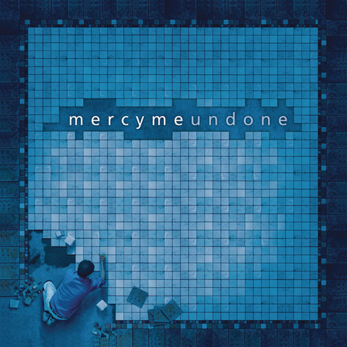 Undone by MercyMe