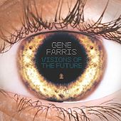Visions of the Future The Remixes by Gene Farris