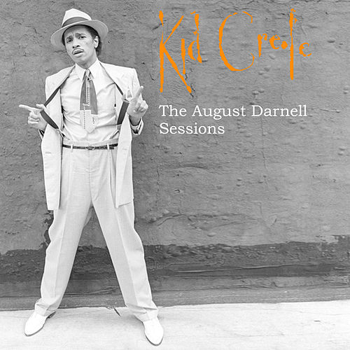 Kid Creole - The August Darnell Sessions by Kid Creole & the Coconuts