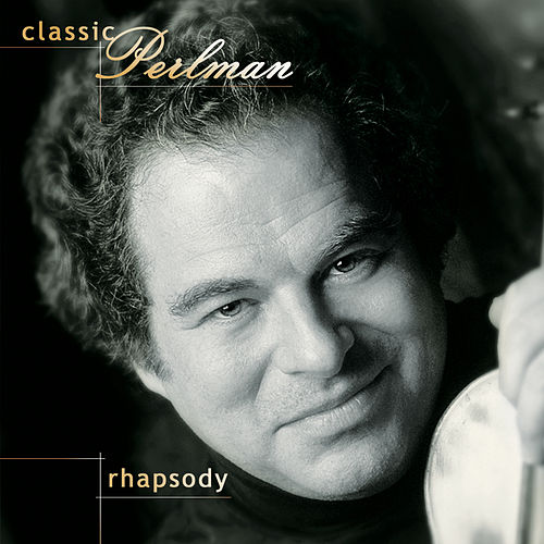 Play & Download Classic Perlman: Rhapsody by Itzhak Perlman | Napster