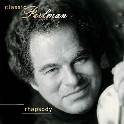 Classic Perlman: Rhapsody by Itzhak Perlman
