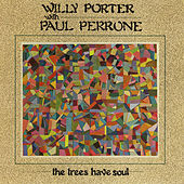 Trees Have Soul by Willy Porter
