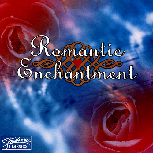 Play & Download Romantic Enchantment by Various Artists | Napster