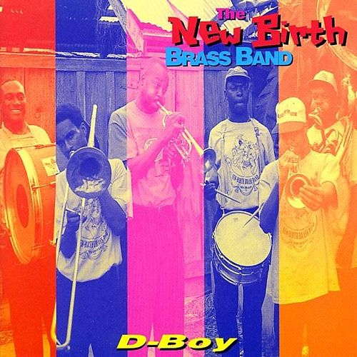 Play & Download D-Boy by New Birth Brass Band | Napster