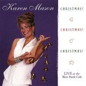 Christmas! Christmas! Christmas! by Karen Mason