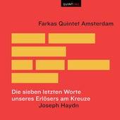 Die sieben letzten Worte unseres Erlösers am Kreuze by Farkas Quintet Amsterdam
