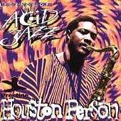 Play & Download Legends Of Acid Jazz by Houston Person | Napster