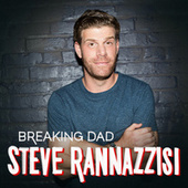 Breaking Dad by Steve Rannazzisi