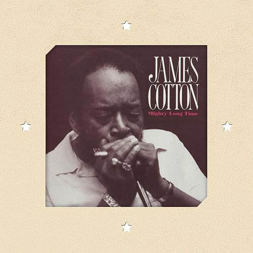 Play & Download Mighty Long Time by James Cotton | Napster
