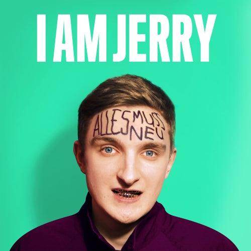 Alles Muss Neu von I Am Jerry