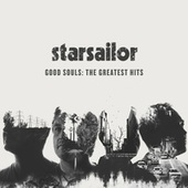 Good Souls: The Greatest Hits by Starsailor