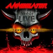Double Live Annihilation by Annihilator