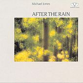 Play & Download After The Rain by Michael Jones | Napster