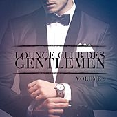 Lounge Club des Gentlemen, Vol. 2 (Ecoutez le son relaxant de la musique Lounge) by Various Artists